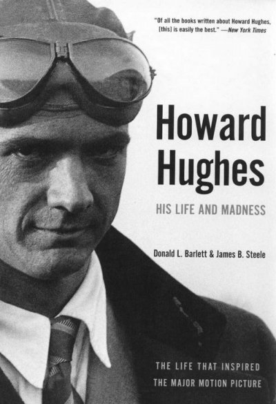 howard-hughes-his-life-and-madness-by-donald-l-barlett-and-james-b-steele