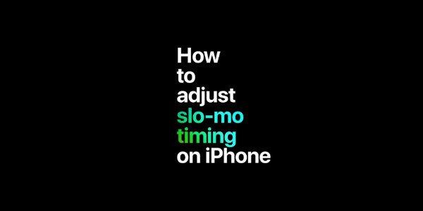adjust slo mo iphone w600 - اپل در سه ویدیوی تازه، تصویربرداری صحیح با دوربین آیفون را آموزش می دهد [تماشا کنید]