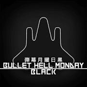 Bullet Hell Monday Black