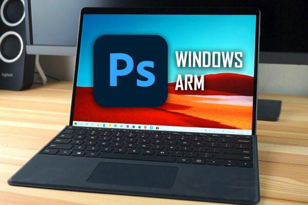 نسخه نهایی فتوشاپ برای ویندوز ۱۰ مبتنی بر معماری ARM بهزودی منتشر میشود