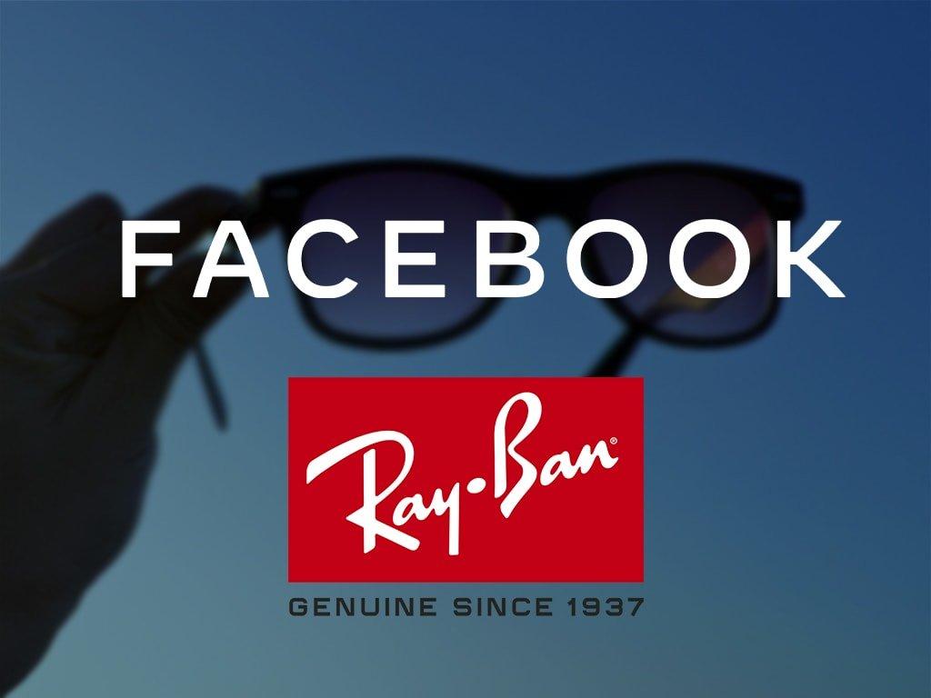 محصول سختافزاری بعدی فیسبوک عینک هوشمند Ray-Ban خواهد بود